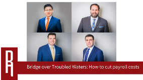 Bridge Over Troubled Waters: How To Cut Payroll Costs